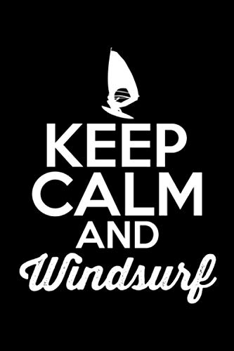 KEEP CALM AND WINDSURF: Dot Grid Journal, Diary, Notebook, 6x9 inches with 120 Pages