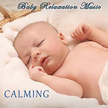 Baby Relaxation Music (CALMING)