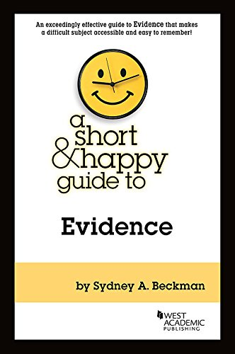 Compare Textbook Prices for A Short & Happy Guide to Evidence Short & Happy Guides 1 Edition ISBN 9781683289371 by Beckman, Sydney