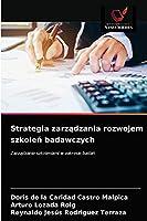 Strategia zarządzania rozwojem szkoleń badawczych: Zarządzanie szkoleniami w zakresie badań