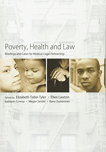 Compare Textbook Prices for Poverty, Health and Law: Readings and Cases for Medical-Legal Partnership 1 Edition ISBN 9781594607790 by Elizabeth Tobin Tyler,Elizabeth Tobin Tyler,Ellen Lawton,Kathleen Conroy,Megan Sandel,Barry Zuckerman