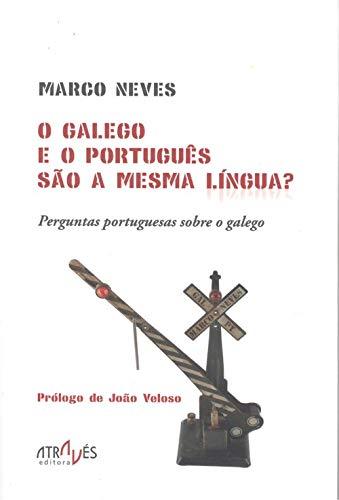 O galego e o português são a mesma língua?: Perguntas portuguesas sobre o galego: 22 (Através da Língua)