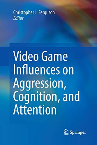 Video Game Influences on Aggression, Cognition, and Attention