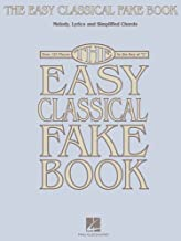 The Easy Classical Fake Book: Melody, Lyrics & Simplified Chords in the Key of
