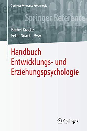 Handbuch Entwicklungs- und Erziehungspsychologie (Springer Reference Psychologie)