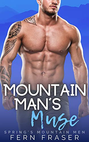 Mountain Man's Muse: Instalove Mountain Man & Curvy Girl Steamy Short Romance (Spring's Mountain Men)