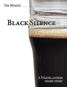 Black Silence: A Wastelanders Short Story (The Wastelanders) by [Tim Hemlin]
