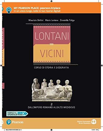Lontani vicini. Dall'impero romano all'alto medioevo. Per le Scuole superiori. Con e-book. Con espansione online: 2: Vol. 2