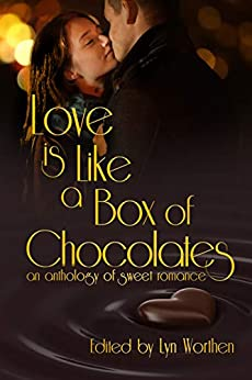 Love is Like a Box of Chocolates: an anthology of Sweet Romance by [Lyn Worthen, M. L. Buchman, Katherine L. Evans, Tami Veldura, Cheryl Wright, Adele Downs, Eliza David, Debbie Mumford, Donea Lee Weaver, Jadelynn Asher]