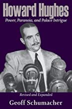 Howard Hughes: Power, Paranoia, and Palace Intrigue, Revised and Expanded (English Edition)