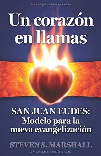 Un corazón en llamas: SAN JUAN EUDES: Modelo para la nueva evangelización
