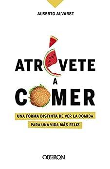 Atrévete a comer de Alberto Álvarez