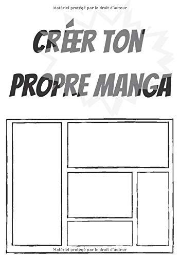 Créer ton propre manga: créer ton propre manga 100 pages a remplir format 7x10 pouce soit 17,78 cm x 25,4 cm (French Edition)