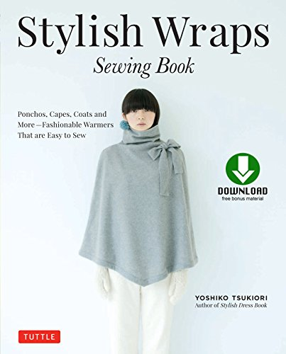 Stylish Wraps Sewing Book: Ponchos, Capes, Coats and More - Fashionable Warmers that are Easy to Sew (Download for Patterns to Print) (English Edition)