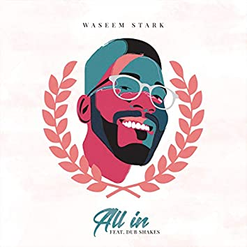 All in (feat. Dub Shakes)