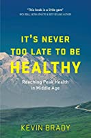 It's Never Too Late to Be Healthy: Reaching Peak Health in Middle Age
