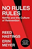 No Rules Rules - Netflix and the Culture of Reinvention