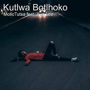 Kutlwa Botlhoko (feat. Yun Lee)