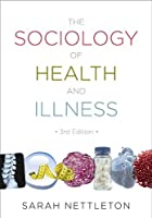The Sociology of Health and Illness by Sarah Nettleton(2013-04-15)