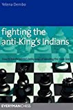 Fighting The Anti-king's Indians: How To Handle White's Tricky Ways Of Avoiding The Main Lines (everyman Chess)-Dembo, Yelena
