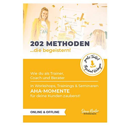 Methodenbuch - 202 Methoden die begeistern! Wie du als Trainer, Coach und Berater in Workshops, Trainings und Seminaren Aha-Momente für deine Kunden zauberst! Inkl. Gratis Toolkit Flipchart Vorlagen