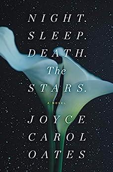 Night. Sleep. Death. The Stars.: A Novel by [Joyce Carol Oates]