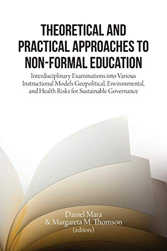 Compare Textbook Prices for Theoretical and Practical Approaches to Non-Formal Education: Interdisciplinary Examinations into Various Instructional Models  ISBN 9781599426129 by Mara, Daniel,Thomson, Margareta M