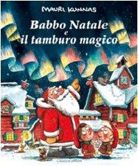 Babbo Natale e il tamburo magico. Ediz. illustrata