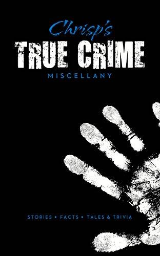 Chrisp's True Crime Miscellany: Stories * Facts * Tales & Trivia (Ilex Miscellany) (English Edition)