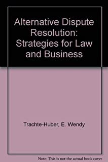 Alternative Dispute Resolution: Strategies for Law and Business