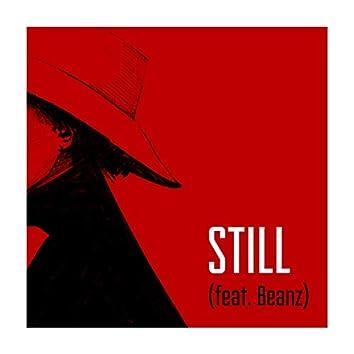 Still (feat. Beanz)