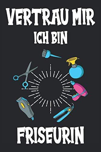 Friseurin Haarschnitt Schere Frisörin Friseursalon Hairstylist Notizbuch: Friseurin Geschenk   Friseurin Zubehör   Friseurin Geschenkidee