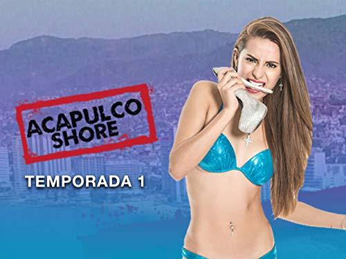 Acapulco Shore Temporada 1