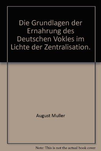 Die Grundlagen der Ernahrung des Deutschen Vokles im Lichte der Zentralisation.
