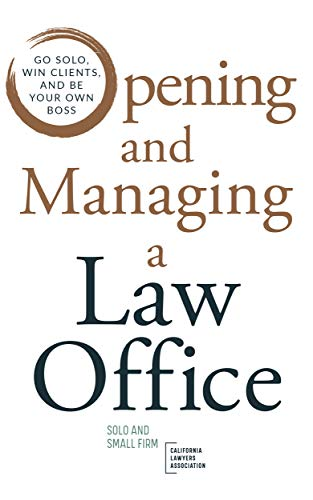 Opening and Managing a Law Office: Go Solo, Win Clients, and Be Your Own Boss (English Edition)