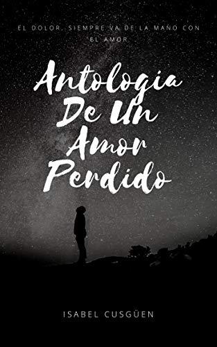 Antología De Un Amor Perdido