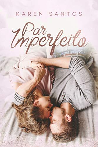 Par Imperfeito: apaixonada pelo chefe CEO (Dos meus Sonhos Livro 4)