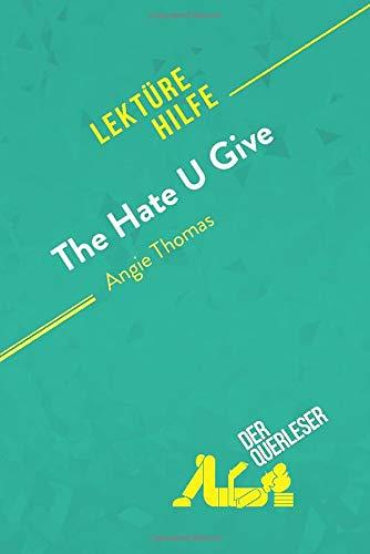The Hate U Give von Angie Thomas (Lektürehilfe): Detaillierte Zusammenfassung, Personenanalyse und Interpretation