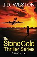 The Stone Cold Thriller Series Books 4 - 6: A Collection of British Action Thrillers (The Stone Cold Thriller Boxset)