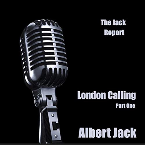 London Calling, Part One: The Jack Report cover art