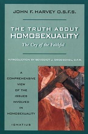 Truth about Homosexuality: The Cry of the Faithful by Professor Department of Aeronautics John Harvey Winner of the Crime Writers Association Diamond Dagger Award(1996-09-01)