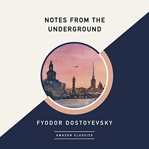Couverture de Notes from the Underground (AmazonClassics Edition)