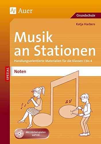 Musik an Stationen Spezial: Noten 1-4: Handlungsorientierte Materialien für die Klassen 1-4 (Stationentraining Grundschule Musik)