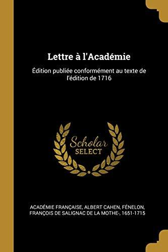 FRE-LETTRE A LACADEMIE: Édition Publiée Conformément Au Texte de l'Édition de 1716