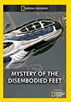 Mystery of the Disembodied Feet [DVD]