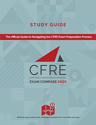 Compare Textbook Prices for CFRE Exam Compass Study Guide  ISBN 9781734723502 by International, CFRE,Aldrich Ph.D., Eva,Jenkins CFRE, Paula J,Stanger, Jeff