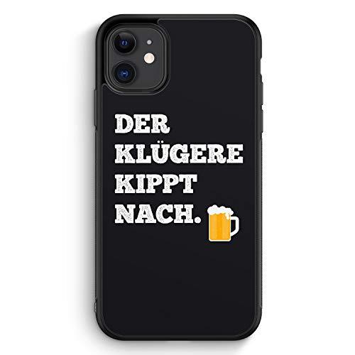 Der Klügere Kippt Nach. Bier - Silikon Hülle für iPhone 11 - Motiv Design Spruch Lustig Cool Witzig - Cover Handyhülle Schutzhülle Hülle Schale
