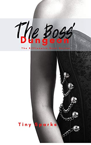 The Boss' Dungeon (Billionaire Boss Series Book 3) (English Edition)