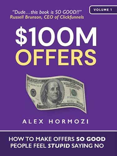 Compare Textbook Prices for $100M Offers: How To Make Offers So Good People Feel Stupid Saying No  ISBN 9781737475736 by Hormozi, Alex