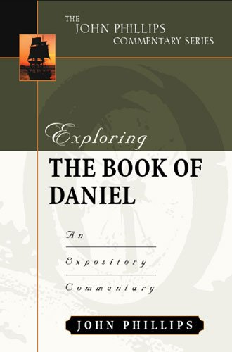Exploring the Book of Daniel (John Phillips Commentary Series)